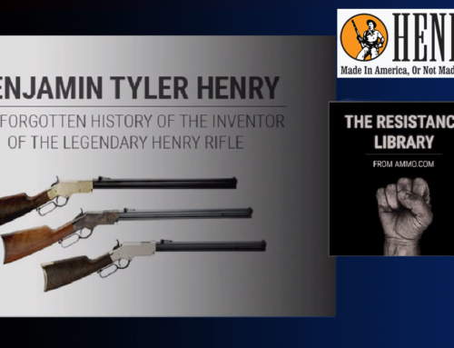 Benjamin Tyler Henry: The Forgotten History of the Inventor of the Legendary Henry Rifle